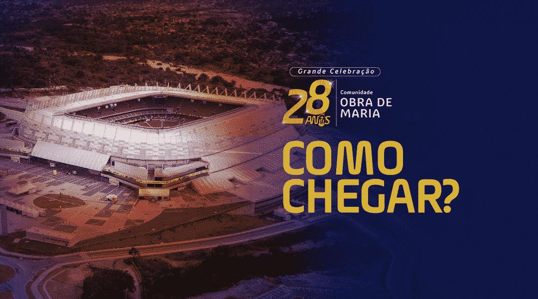 Como chegar na Arena de Pernambuco para a Grande Celebração dos 28 anos da Obra de Maria?